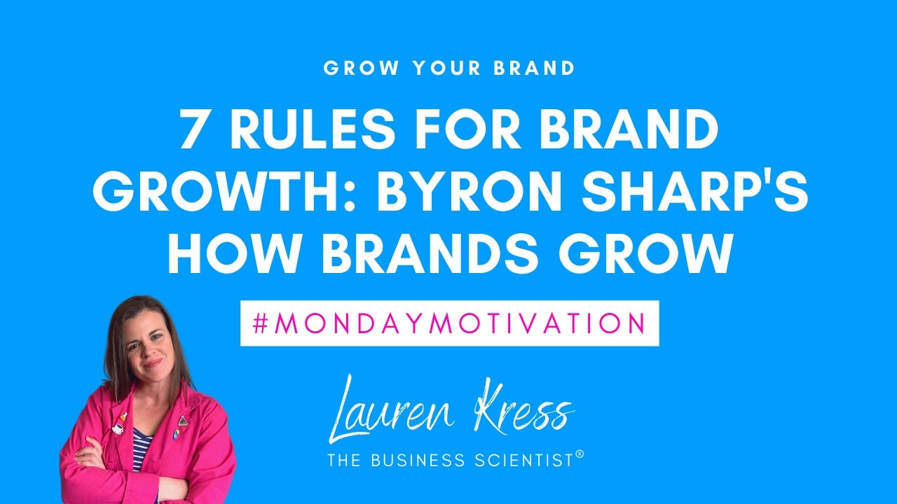 7 rules for brand growth - Byron Sharp's how brands grow