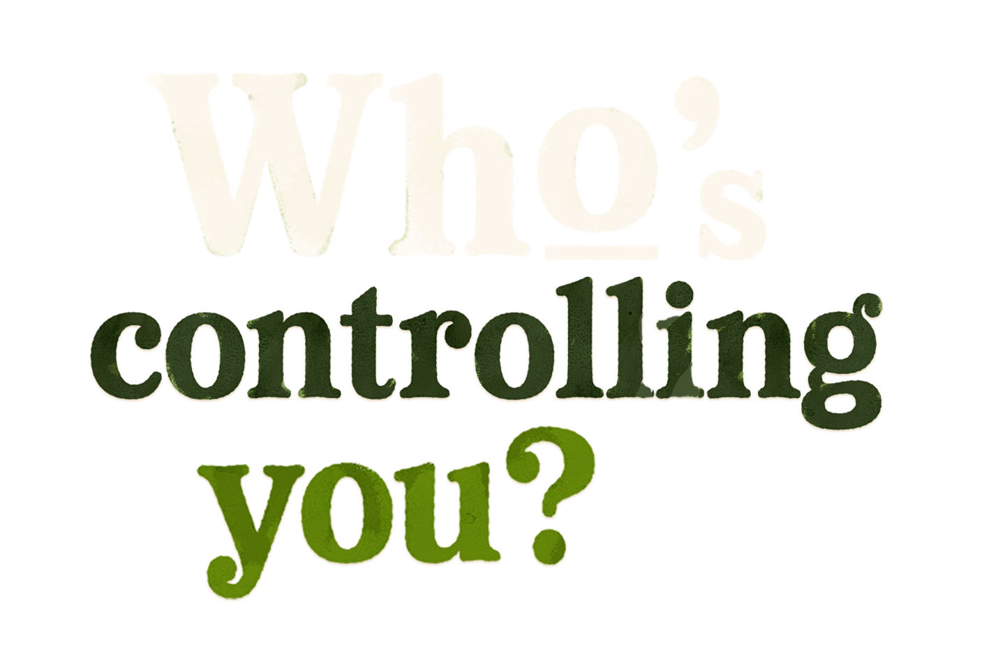 Who's controlling you