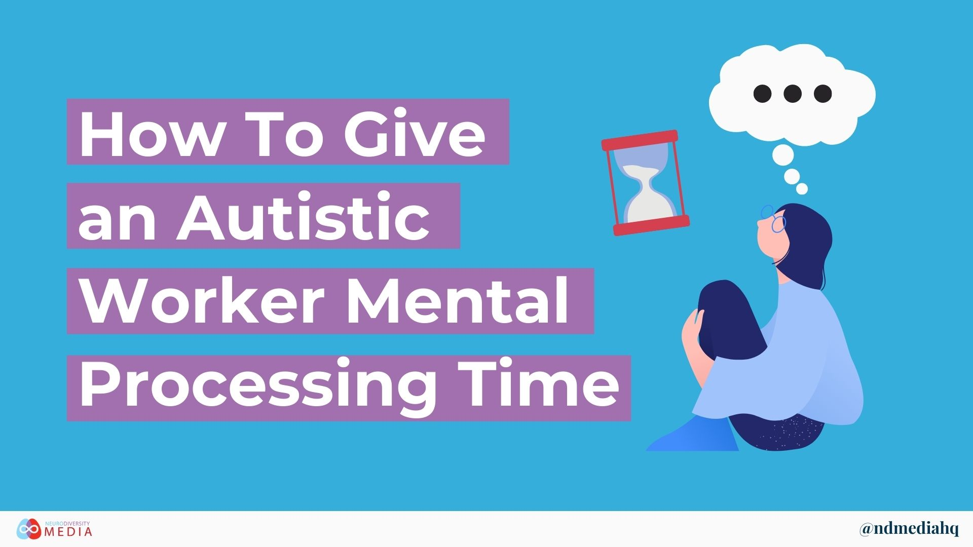 How to Give an Autistic Worker Mental Processing Time