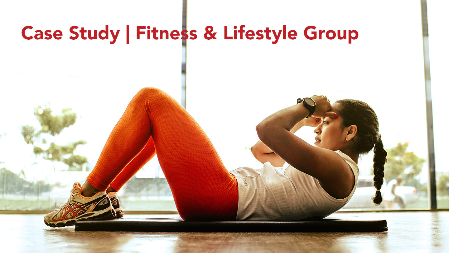 Case Study | Fitness & Lifestyle Group