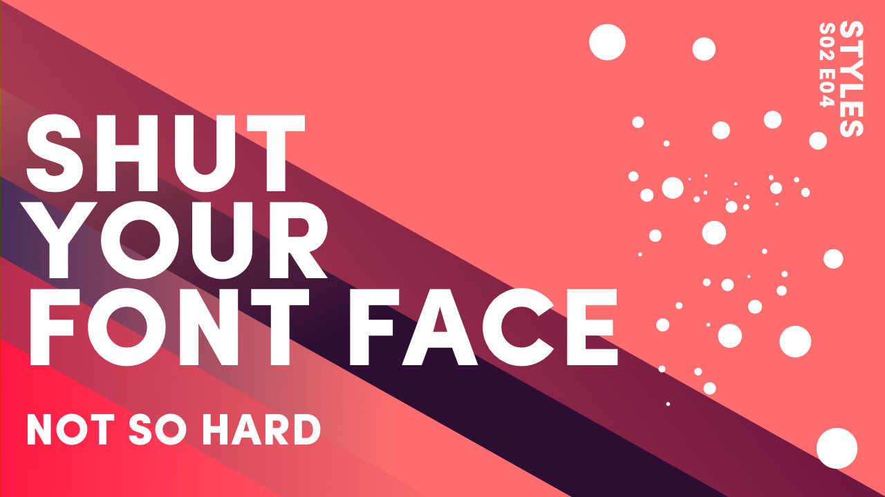 S2 E4 Shut your font face, that's easy - MOBLE PTY LTD