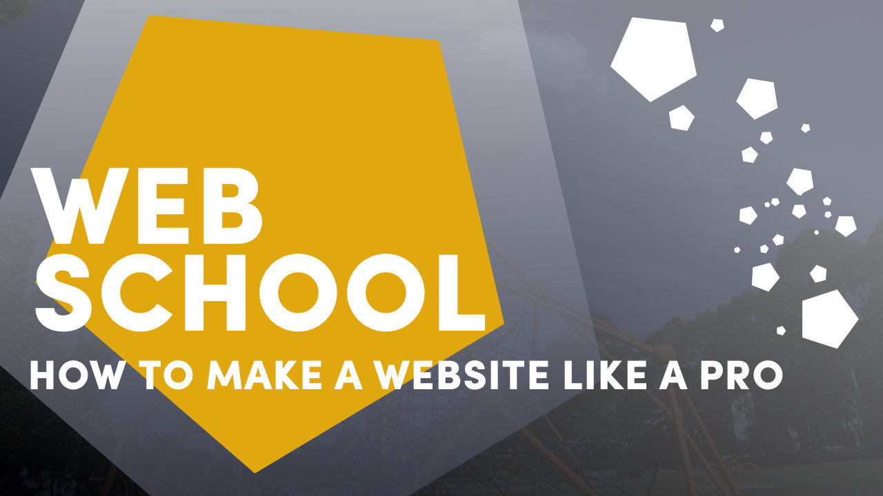 Web School | How to Make a Website Like a Pro